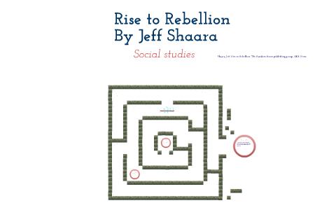 Rise To Rebellion Byjeff Shaara By Brisco Shroyer On Prezi