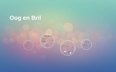 Oog en Bril by Gytha Verzijlbergh on Prezi