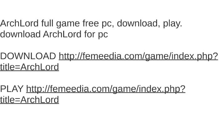 Archlord hack free download hacckgames.