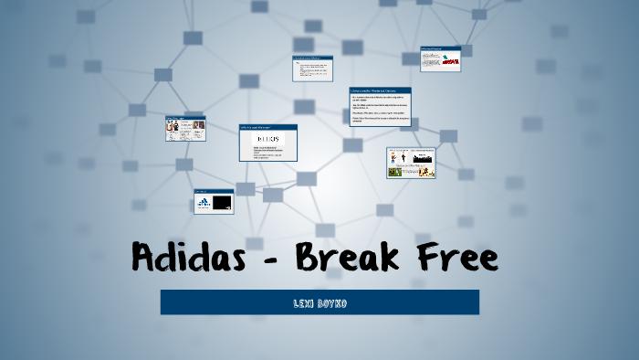 confirmar Riego paciente  Adidas - Break Free by Lexi Boyko on Prezi Next