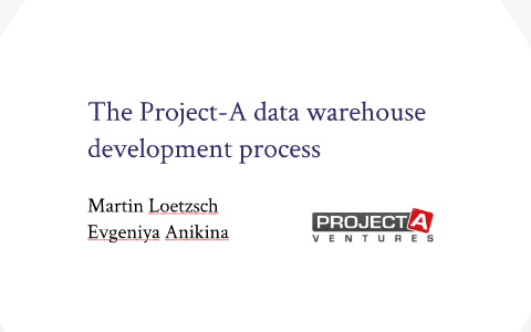 The Project-A data warehouse development process by Martin