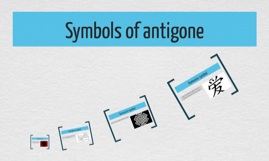 symbols in antigone