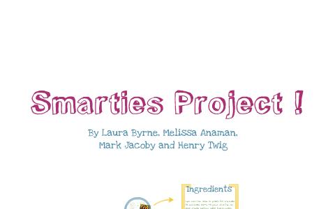 Smarties project by Melissa Anaman on Prezi