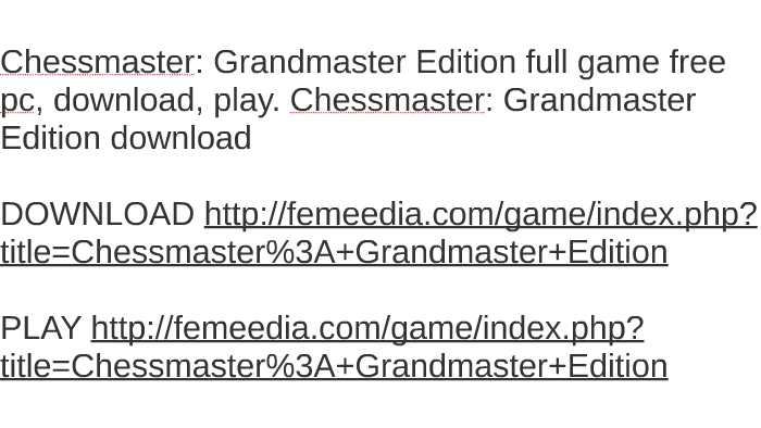 Chessmaster: grandmaster edition crack archives igggames.