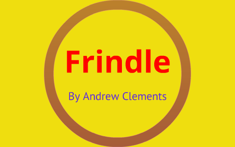 Frindle Book Project (MP1) by Sean Cavanaugh on Prezi
