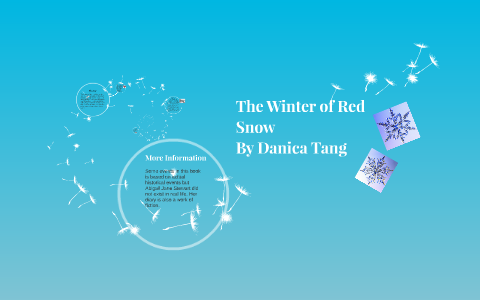 The Winter Of Red Snow By Danica Tang On Prezi