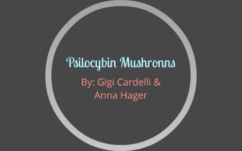 Psilocybin Mushronns by Gigi Cardelli on Prezi