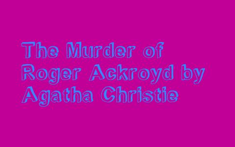 the murder of roger ackroyd analysis
