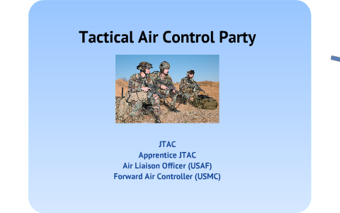 A Guide To Jtac By Da Fort On Prezi