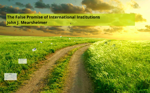 false promise of international institutions