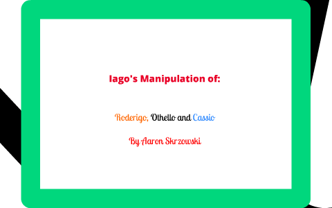 how does iago manipulate othello