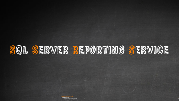 SQL Server reporting service by First Chanom on Prezi