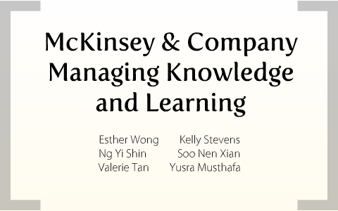 McKinsey & Company: Managing Knowledge and Learning by