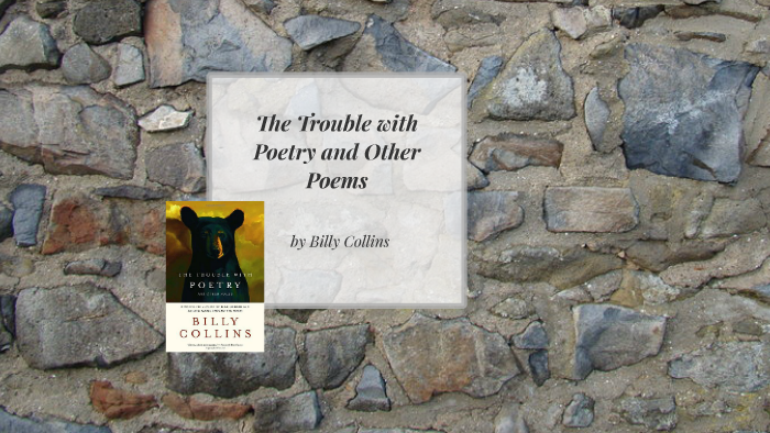 The Trouble With Poetry And Other Poems By Gabby Kline On Prezi