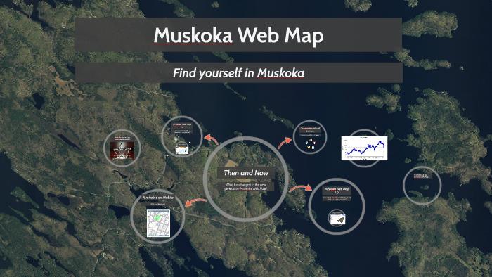 Muskoka Web Map Muskoka Web Map by Stuart Paul on Prezi