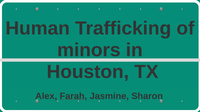 Human Trafficking of adolescents in Houston, TX by Jasmine