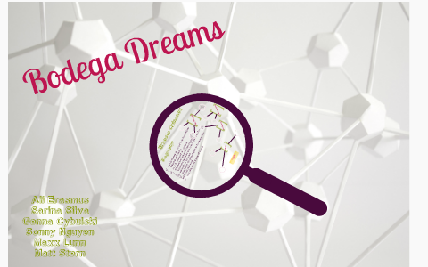 Bodega Dreams By Alicia Erasmus On Prezi
