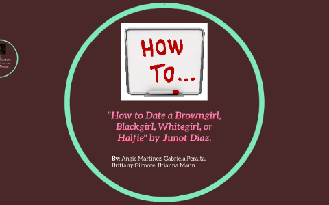 junot diaz how to date a browngirl