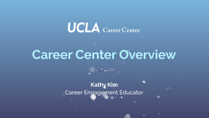 UCLA Career Center Overview by Kathy Kim on Prezi