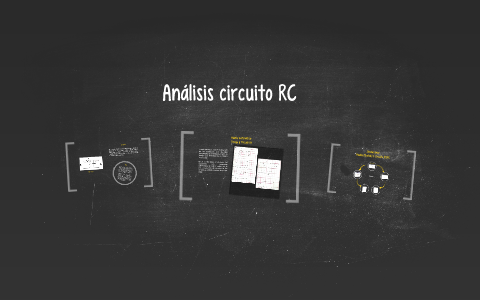 Circuito Rc : Análisis circuito rc by marcela gonzález valencia on prezi