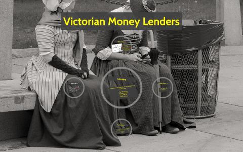 Victorian Money Lenders by Ritchel Cousar Jr  on Prezi