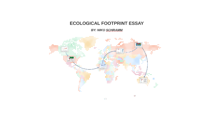 Ecological Footprint Essay By Niko Schramm On Prezi  Cause And Effect Essay Topics For High School also College Application Writers Needed  English Essays Book