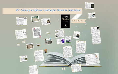 ABC Literacy Scrapbook: Looking for Alaska by John Green by Taylor Whitsell