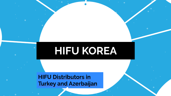 HIFU KOREA by Rahim Najafov on Prezi