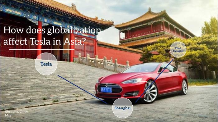 Globalization: Tesla in Asia by Christine Wu on Prezi Next
