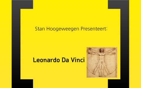 Spreekbeurt Leonardo Da Vinci By Stan Hoogeweegen On Prezi