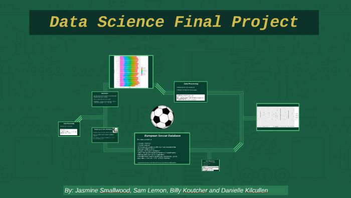 Data Science Final Project by Danielle Kilcullen on Prezi