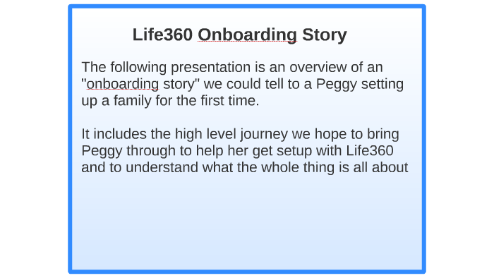 Life360 Onboarding Notes by Chris Hulls on Prezi