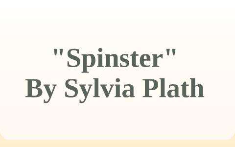 spinster sylvia plath analysis