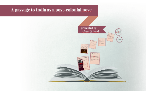 A passage to India as a post-colonial novel by Afnan
