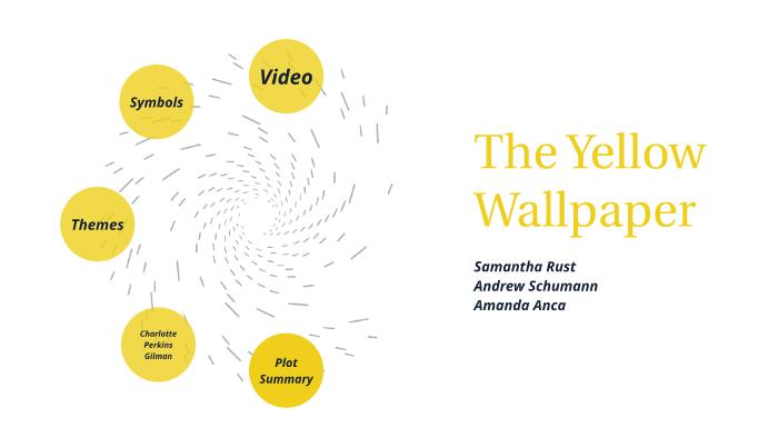 The Yellow Wallpaper By Samantha Rust On Prezi Next