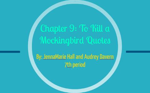 Chapter 9 To Kill A Mockingbird Quotes By Jenna Marie H On Prezi