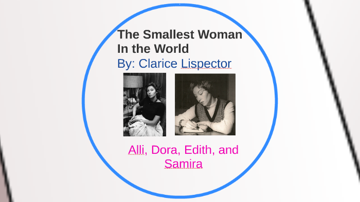 the smallest woman in the world clarice lispector