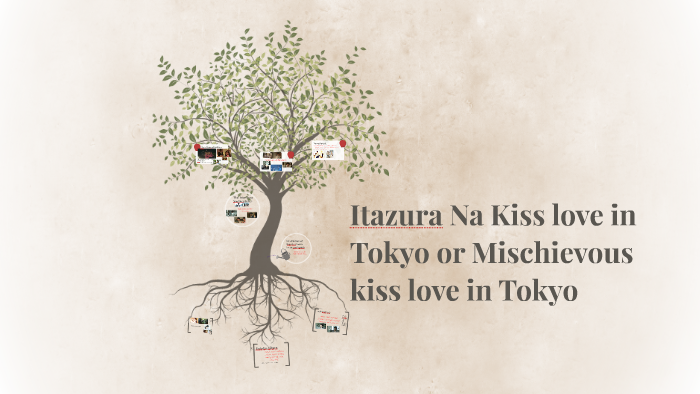 Itazura Na Kiss love in Tokyo or Mischievous kiss love in To