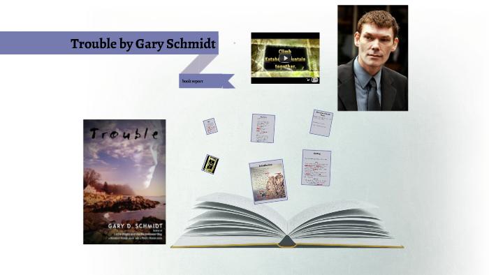 Trouble By Gary Schmidt By Braden Leuhring On Prezi