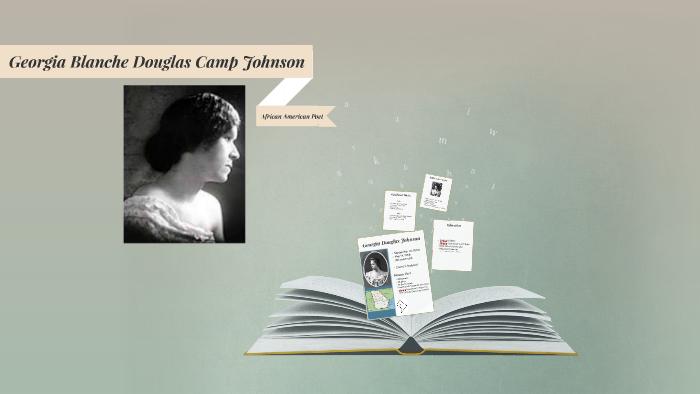 Georgia Blanche Douglas Camp Johnson By Tyreek Keough On Prezi