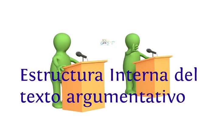 Estructura Interna Del Texto Argumentativo By Carolina