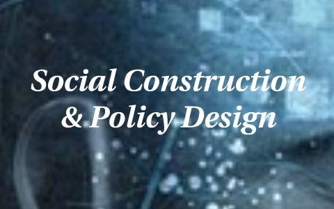 Social Construction And Policy Narratives By Catherine Merrow On Prezi Next