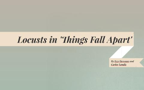 Locusts In Things Fall Apart By Carlee Landis On Prezi