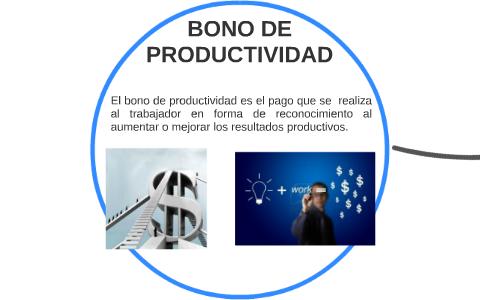 Bono De Productividad By Nirvana Juarez On Prezi