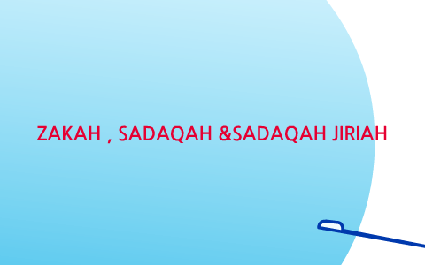 zakah &sadakah& sadakah jariah by mohammad atshan on Prezi