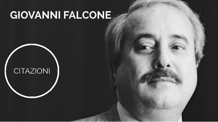 Citazioni Di Giovanni Falcone By Yossra Erraji On Prezi Next