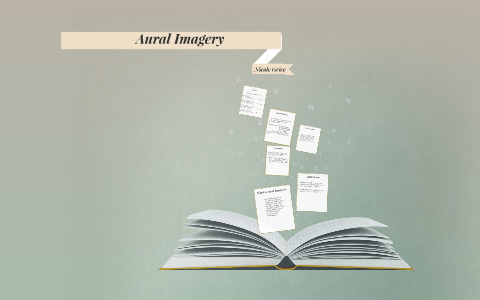 Aural Imagery by Nicole Grice on Prezi