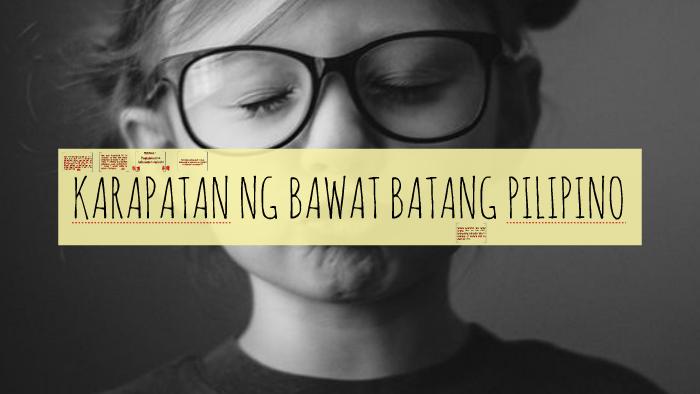 KARAPATAN NG BAWAT BATANG PILIPINO by Pauline Nicolas on Prezi