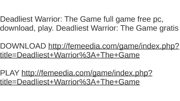 deadliest warrior free download