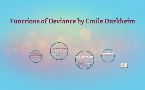 Functions of Deviance by Emile Durkheim by Shyra Galindez on